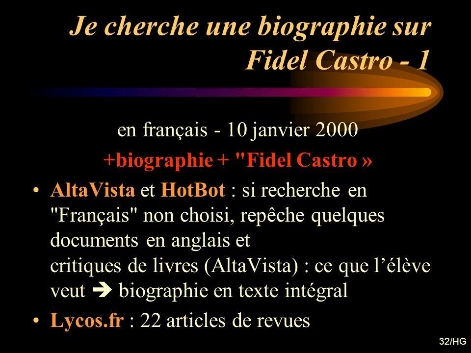 32/HG Je cherche une biographie sur Fidel Castro - 1 en français - 10 janvier 2000 +biographie +