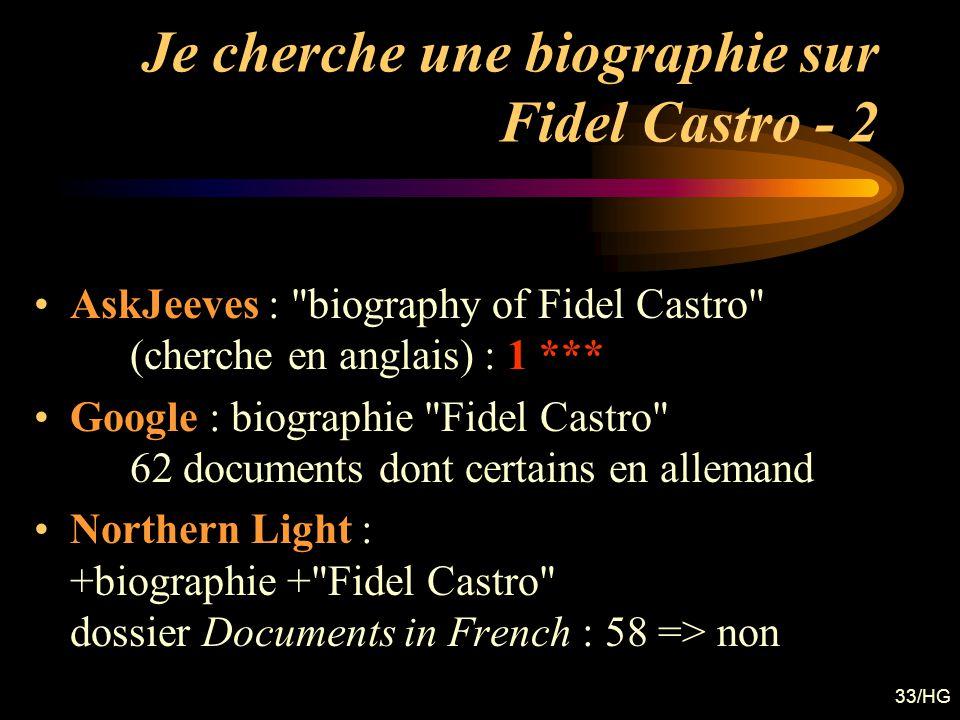 33/HG Je cherche une biographie sur Fidel Castro - 2 AskJeeves :