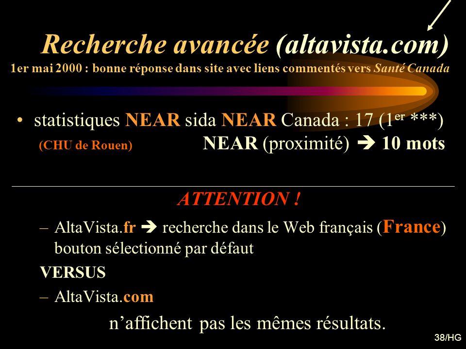 38/HG Recherche avancée (altavista.com) 1er mai 2000 : bonne réponse dans site avec liens commentés vers Santé Canada statistiques NEAR sida NEAR Cana