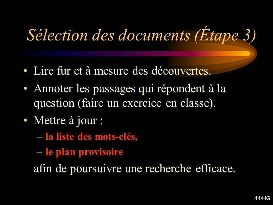 44/HG Sélection des documents (Étape 3) Lire fur et à mesure des découvertes. Annoter les passages qui répondent à la question (faire un exercice en c