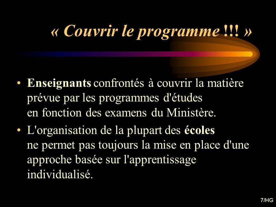 7/HG « Couvrir le programme !!! » Enseignants confrontés à couvrir la matière prévue par les programmes d'études en fonction des examens du Ministère.