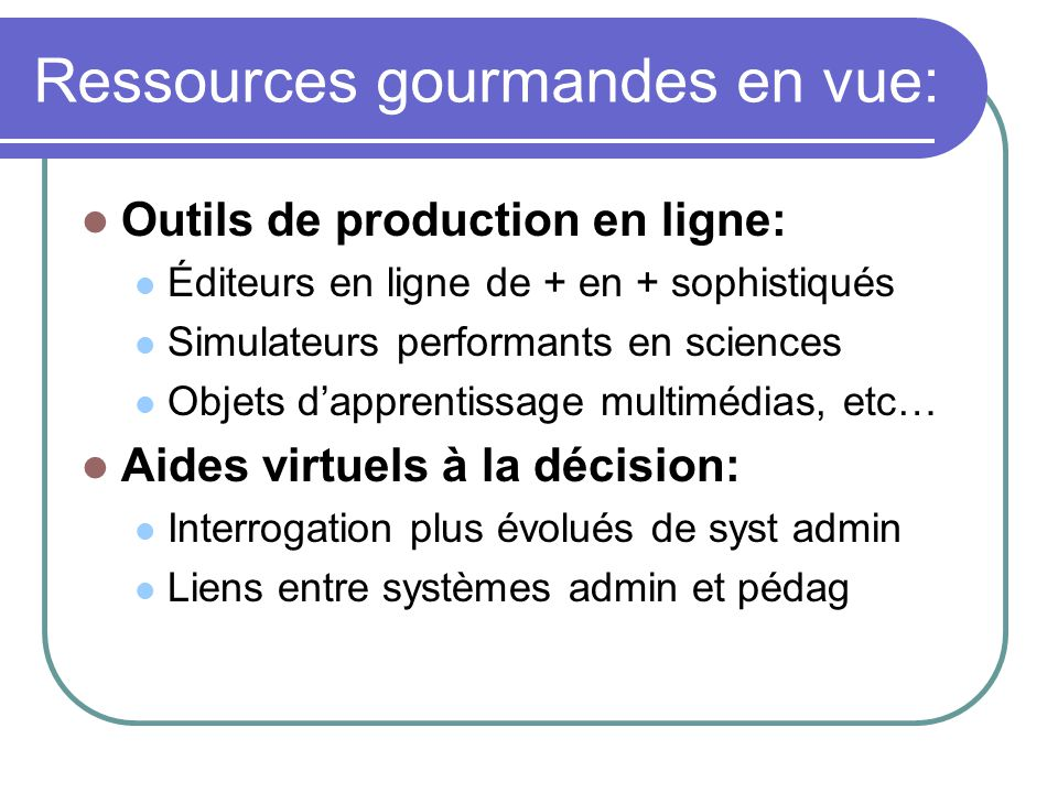 Ressources gourmandes en vue: Outils de production en ligne: Éditeurs en ligne de + en + sophistiqués Simulateurs performants en sciences Objets dappr