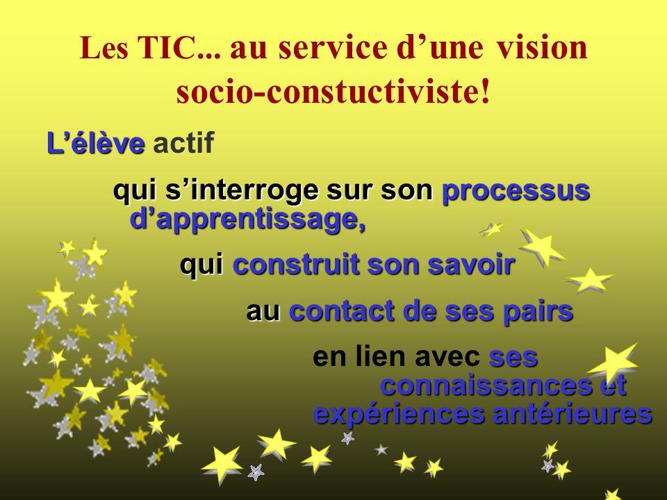 Les TIC...au service dune vision socio-constuctiviste.