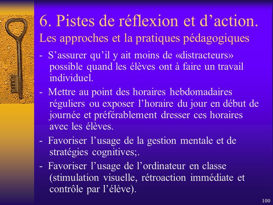 99 6. Pistes de réflexion et daction. Les approches et la pratiques pédagogiques - Tenir compte de certaines particularités dans la façon dapprendre d