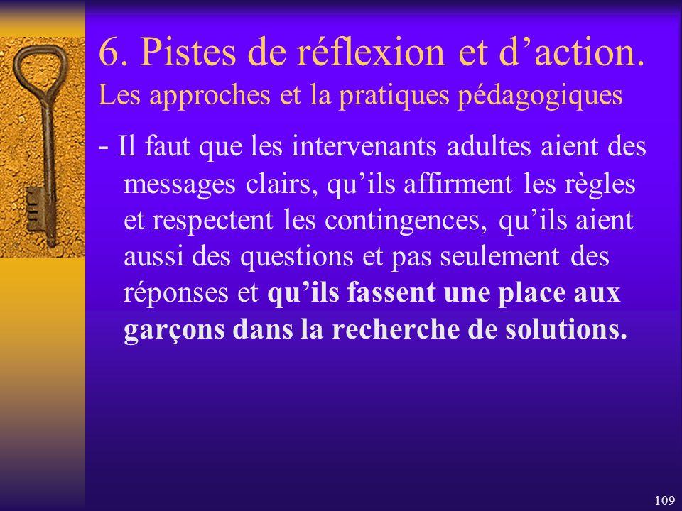 108 6. Pistes de réflexion et daction. Les approches et la pratiques pédagogiques Les interventions nécessaires ne se résument pas seulement à une déc