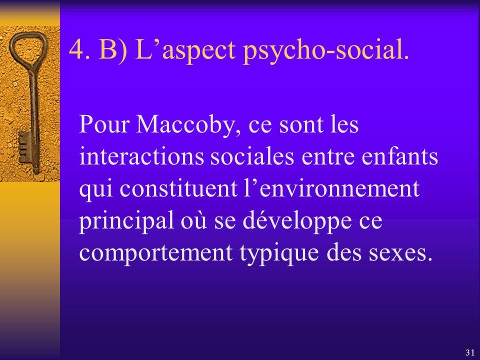30 4. B) Laspect psycho-social. Les garçons ont de la difficulté à décrire ce qui caractérise les hommes : ils utilisent comme contre-modèles les femm