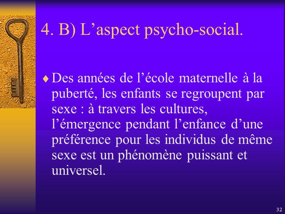 31 4. B) Laspect psycho-social. Pour Maccoby, ce sont les interactions sociales entre enfants qui constituent lenvironnement principal où se développe