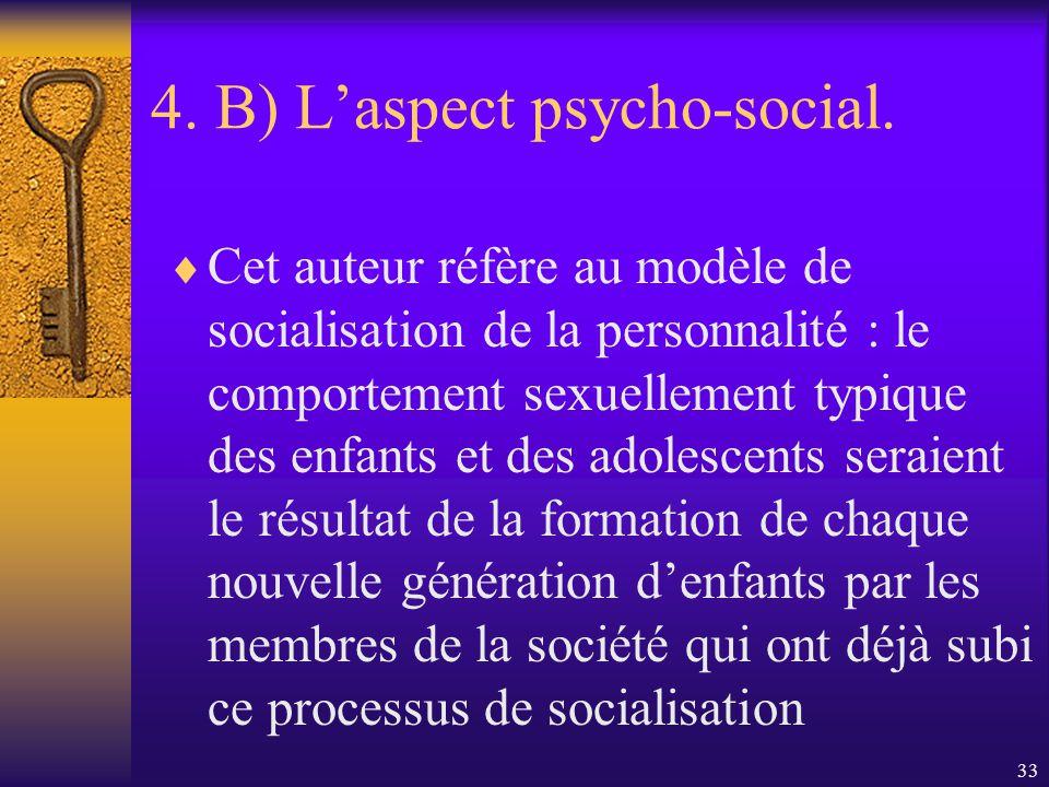 32 4. B) Laspect psycho-social. Des années de lécole maternelle à la puberté, les enfants se regroupent par sexe : à travers les cultures, lémergence