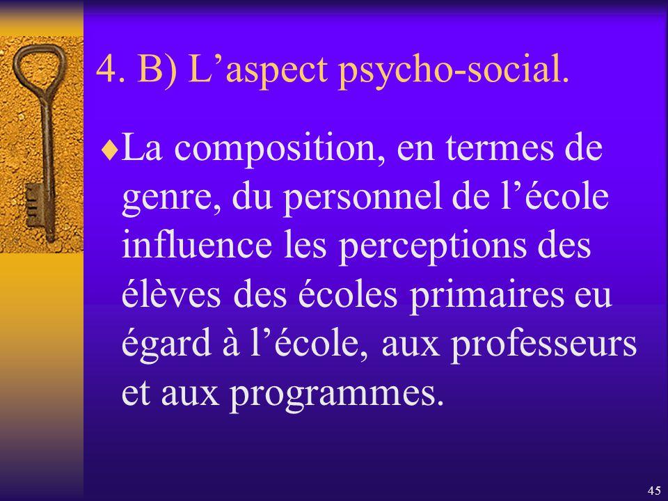44 4. B) Laspect psycho-social. La présence des hommes augmente le dialogue entre adultes et enfants et élargit le choix des activités. Les garçons ap