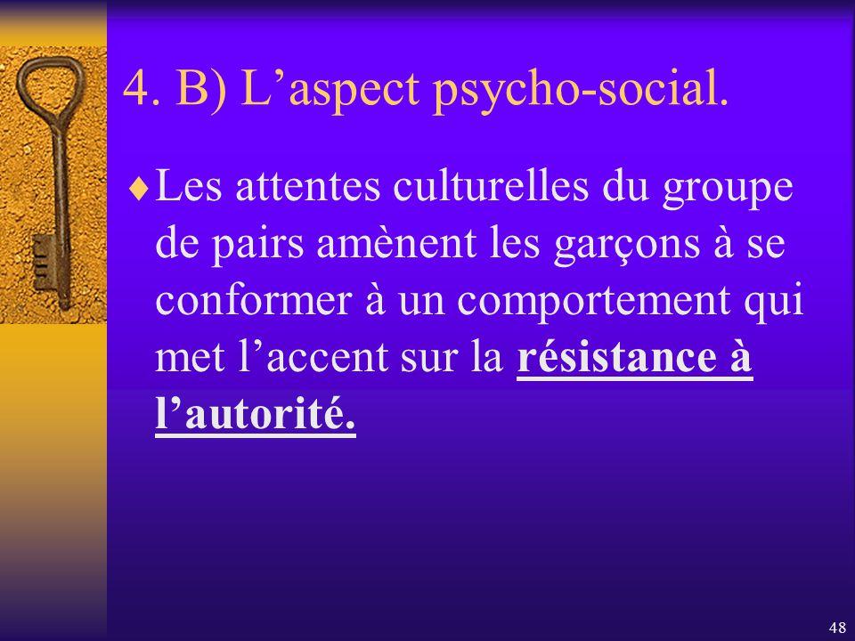 47 4. B) Laspect psycho-social. Limage de soi est un facteur vital dans la réussite des élèves au niveau secondaire. Les garçons apparaissent plus con