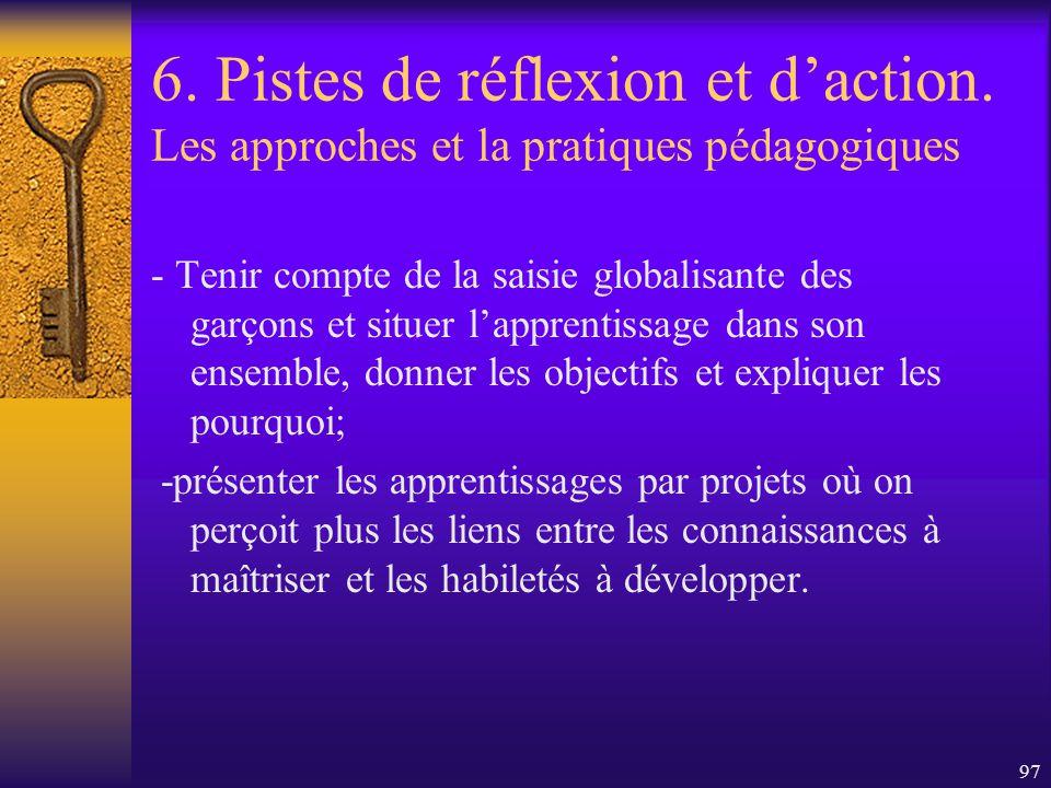 96 6. Pistes de réflexion et daction. Les approches et la pratiques pédagogiques - Favoriser lusage de matériel de manipulation, de périodes de représ