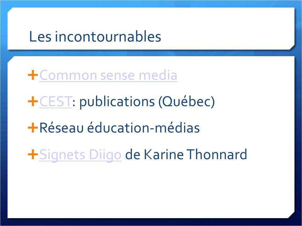 Common sense media CEST: publications (Québec) CEST Réseau éducation-médias Signets Diigo de Karine Thonnard Signets Diigo Les incontournables