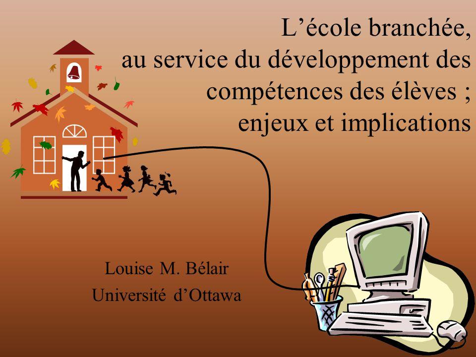 Lécole branchée, au service du développement des compétences des élèves ; enjeux et implications Louise M.