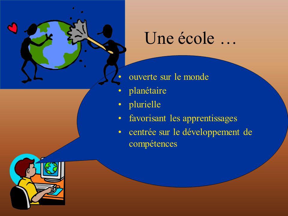 Une école … ouverte sur le monde planétaire plurielle favorisant les apprentissages centrée sur le développement de compétences