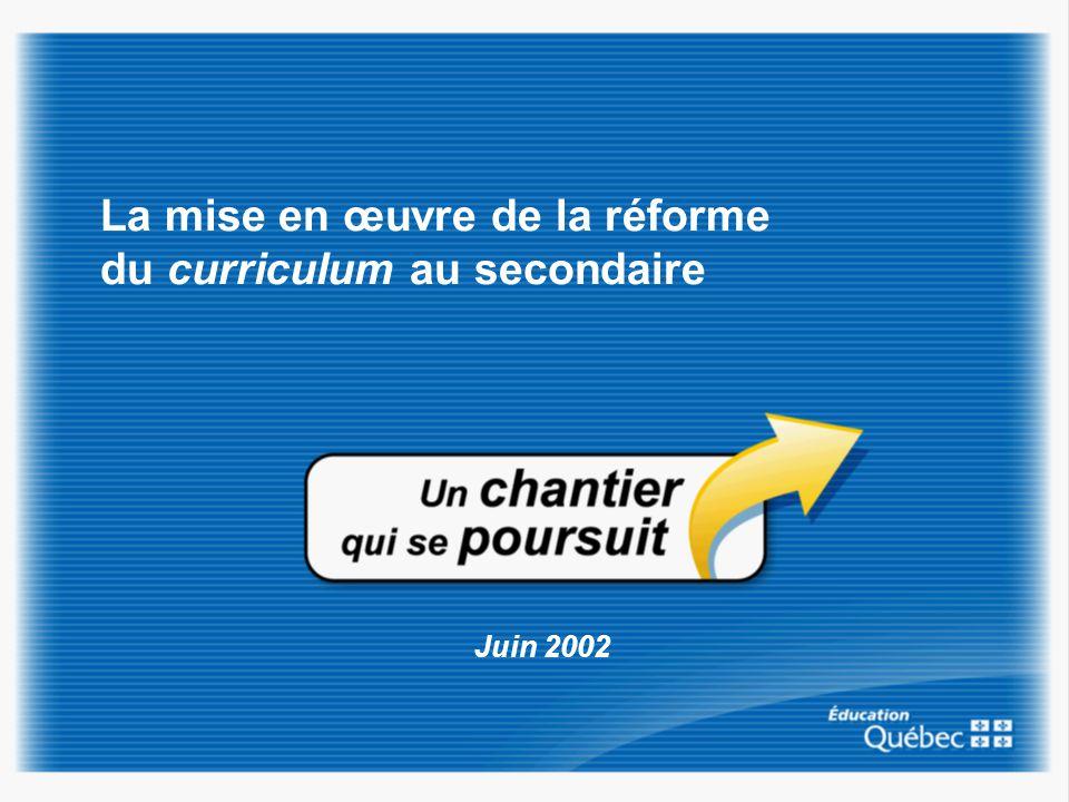 La mise en œuvre de la réforme du curriculum au secondaire Juin 2002