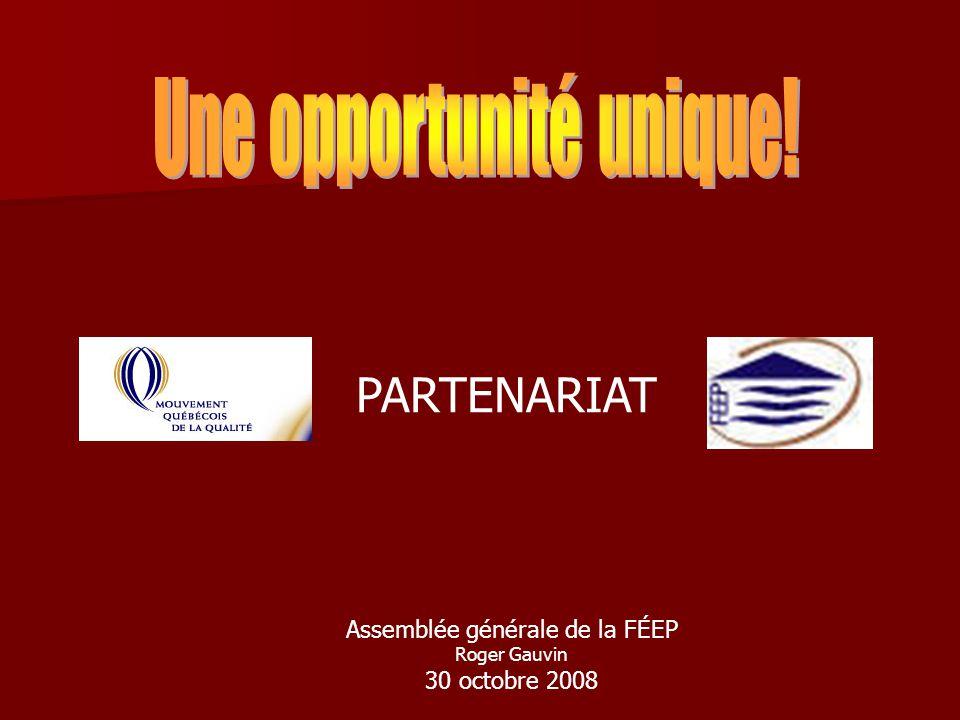 PARTENARIAT Assemblée générale de la FÉEP Roger Gauvin 30 octobre 2008