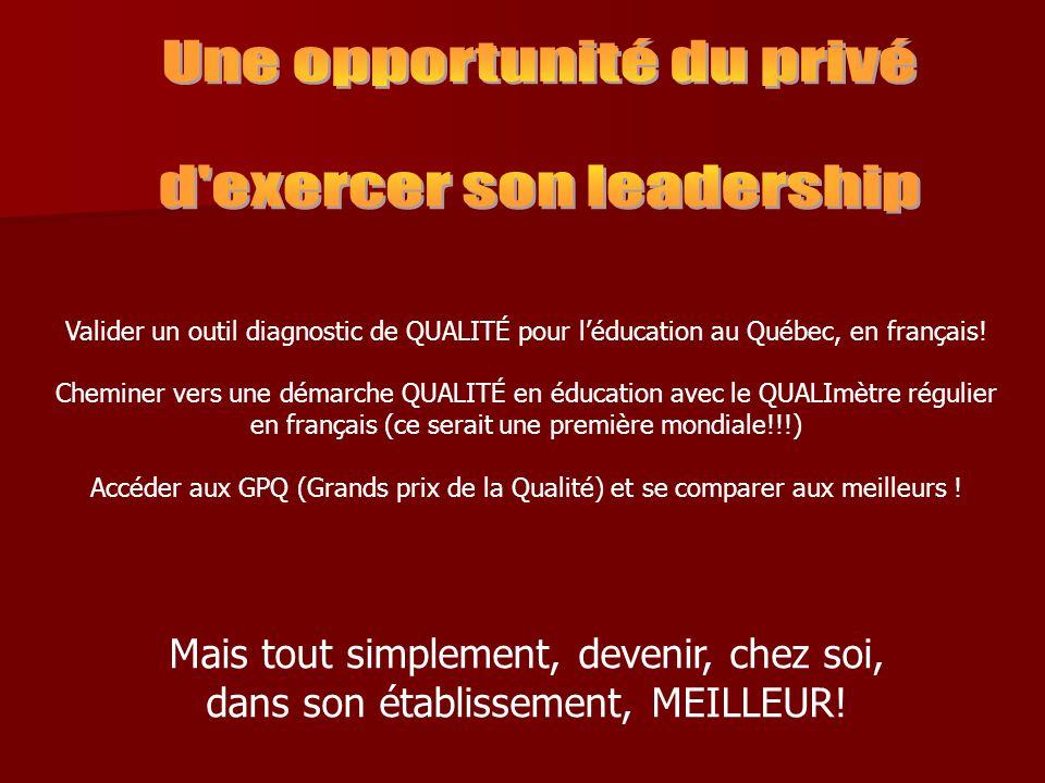 Valider un outil diagnostic de QUALITÉ pour léducation au Québec, en français.