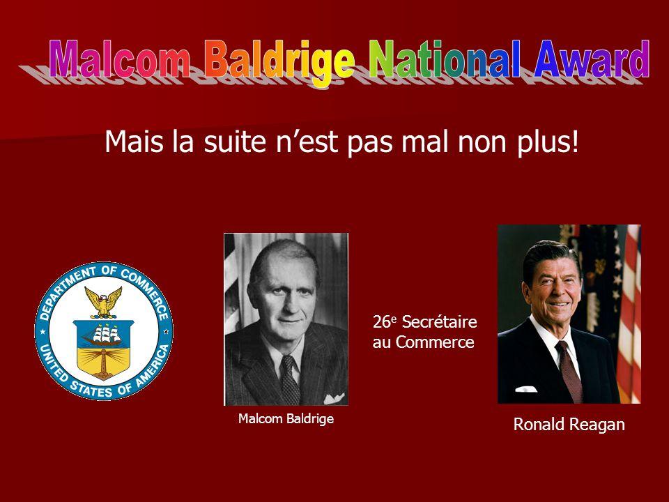 26 e Secrétaire au Commerce Malcom Baldrige Ronald Reagan Mais la suite nest pas mal non plus!