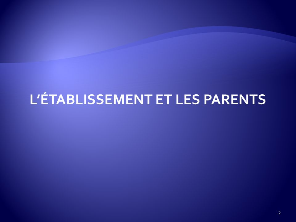 LÉTABLISSEMENT ET LES PARENTS 2