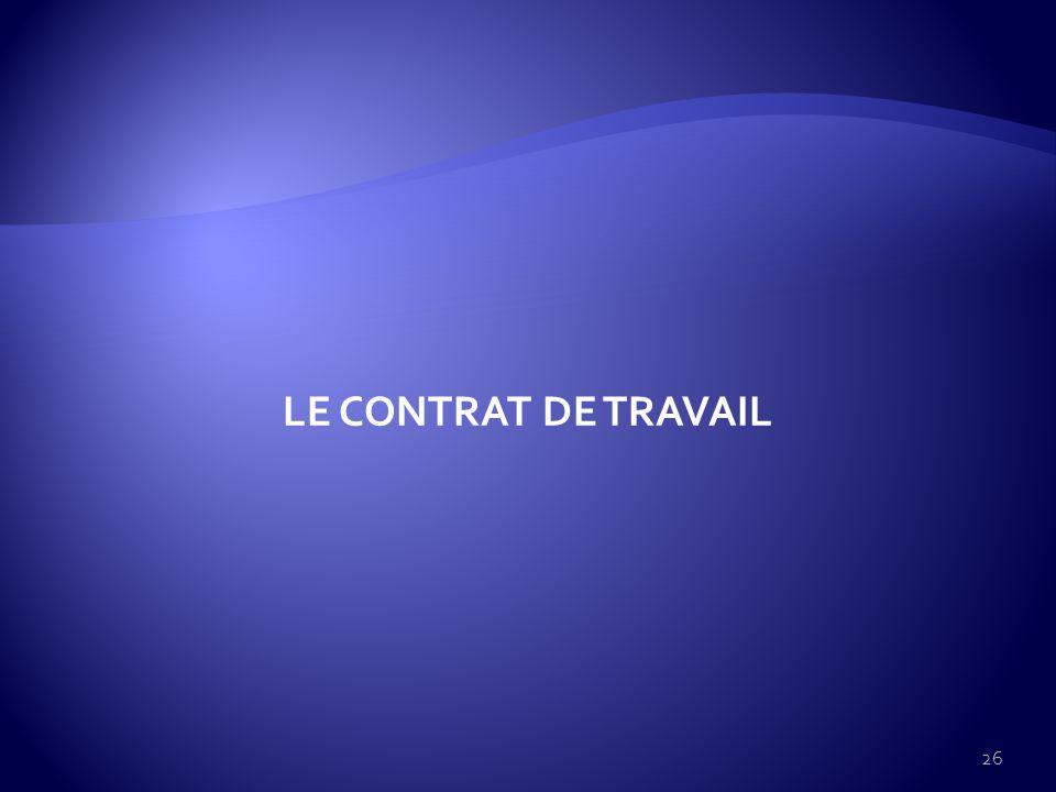 LE CONTRAT DE TRAVAIL 26