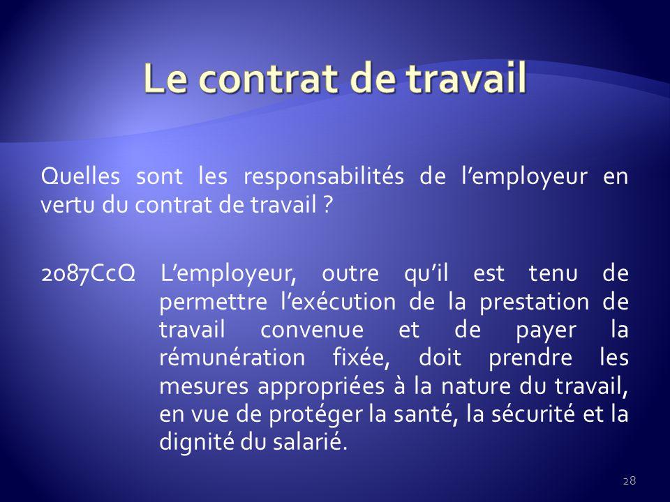 Quelles sont les responsabilités de lemployeur en vertu du contrat de travail .