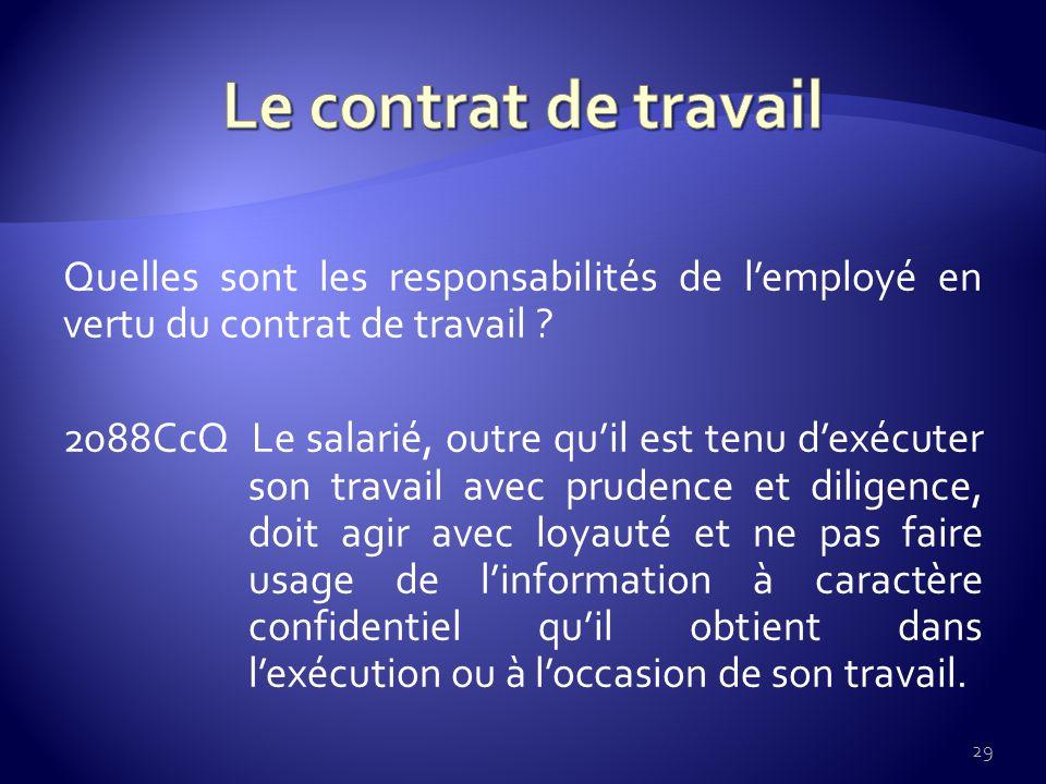 Quelles sont les responsabilités de lemployé en vertu du contrat de travail .