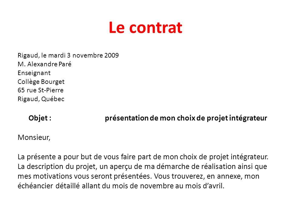 Le contrat Rigaud, le mardi 3 novembre 2009 M. Alexandre Paré Enseignant Collège Bourget 65 rue St-Pierre Rigaud, Québec Objet : présentation de mon c