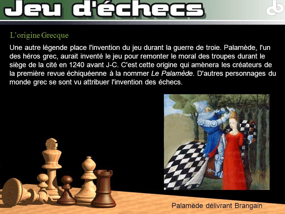Palamède délivrant Brangain Lorigine Grecque Une autre légende place l'invention du jeu durant la guerre de troie. Palamède, l'un des héros grec, aura
