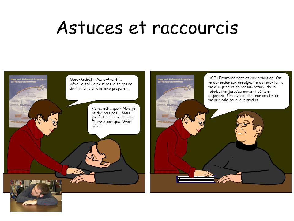 Astuces et raccourcis Marc-André.… Marc-André. … Réveille-toi.