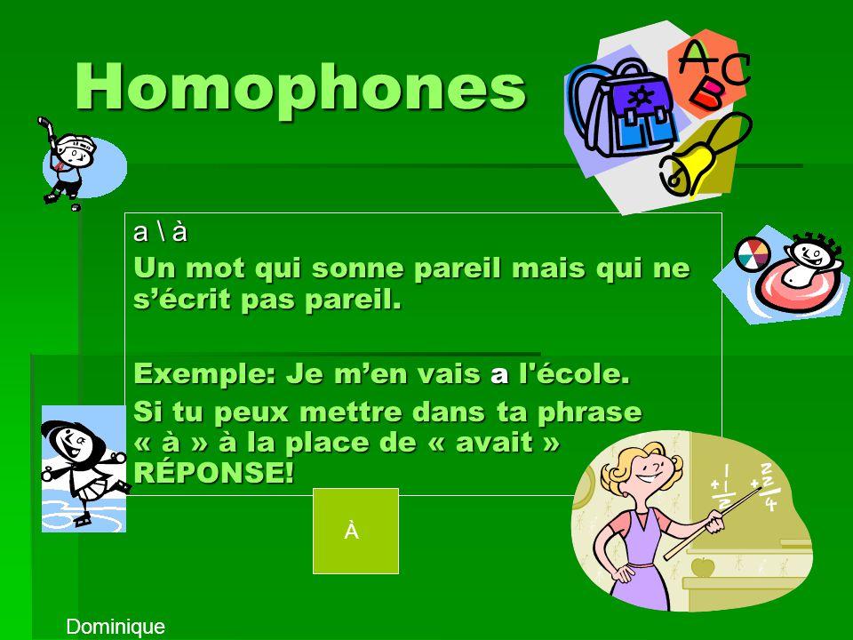 Les pronoms : je,tu, il, nous, vous, ils Un pronom est un mot que lon met toujours avant un verbe. Ex:Je vois Tu vois Il voit Nous voyons Vous voyez I