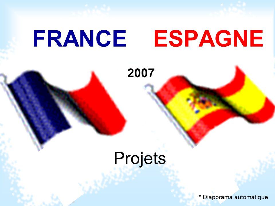 Projets FRANCE ESPAGNE 2007 * Diaporama automatique