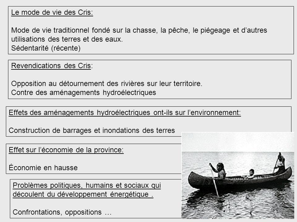 Le mode de vie des Cris: Mode de vie traditionnel fondé sur la chasse, la pêche, le piégeage et dautres utilisations des terres et des eaux.