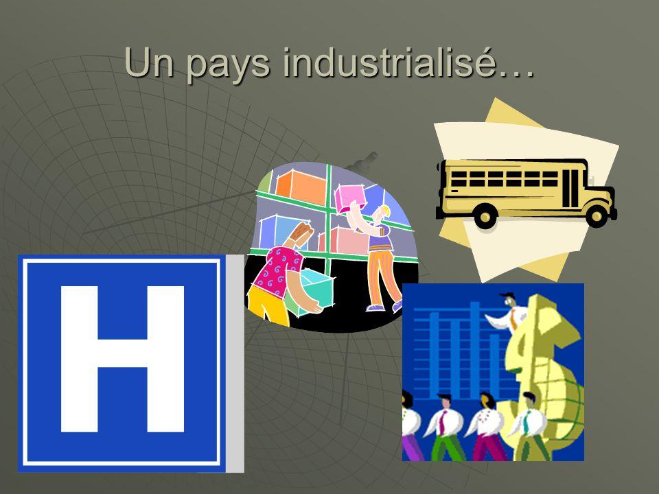 Un pays industrialisé…