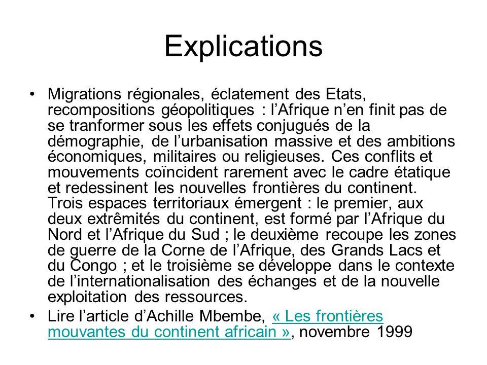 Explications Migrations régionales, éclatement des Etats, recompositions géopolitiques : lAfrique nen finit pas de se tranformer sous les effets conju