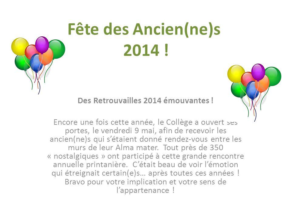 Fête des Ancien(ne)s 2014 . Des Retrouvailles 2014 émouvantes .