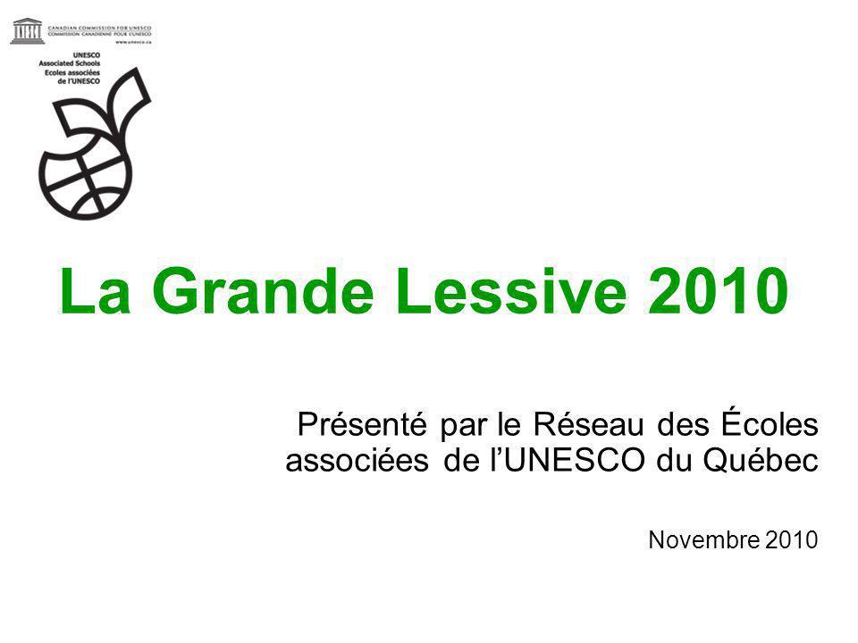 La Grande Lessive 2010 Présenté par le Réseau des Écoles associées de lUNESCO du Québec Novembre 2010