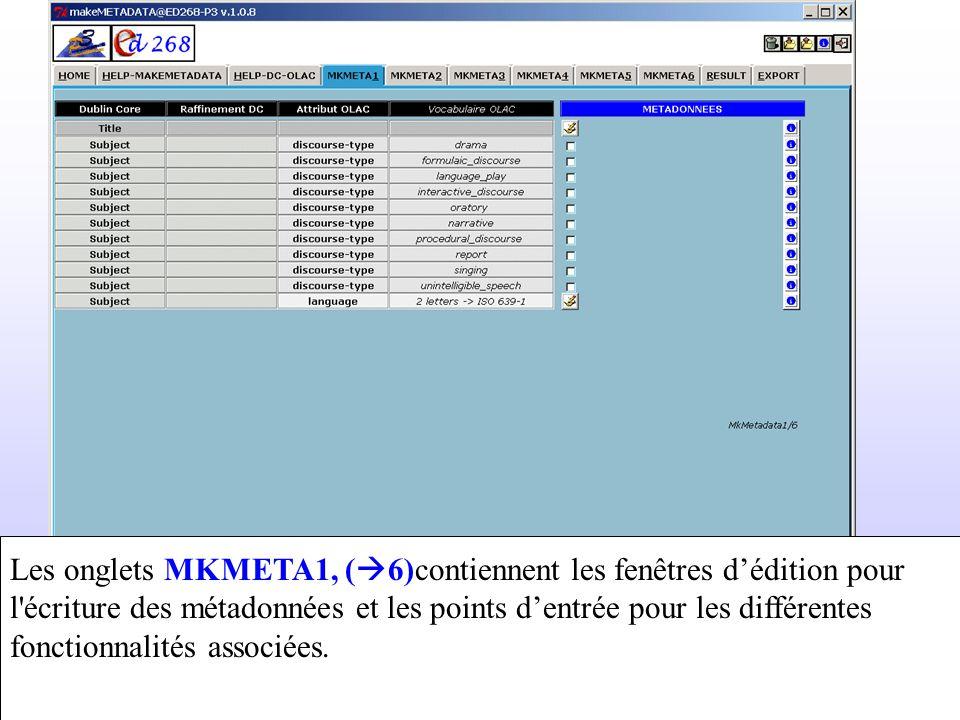 Les onglets MKMETA1, ( 6)contiennent les fenêtres dédition pour l'écriture des métadonnées et les points dentrée pour les différentes fonctionnalités