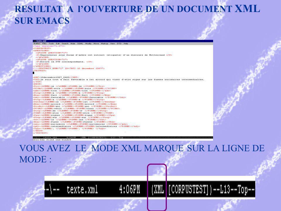 RESULTAT A lOUVERTURE DE UN DOCUMENT XML SUR EMACS VOUS AVEZ LE MODE XML MARQUE SUR LA LIGNE DE MODE :