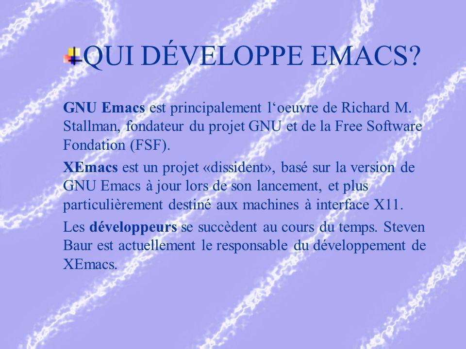 QUI DÉVELOPPE EMACS. GNU Emacs est principalement loeuvre de Richard M.