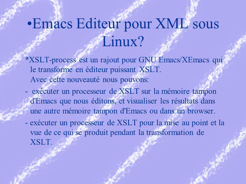 Emacs Editeur pour XML sous Linux.
