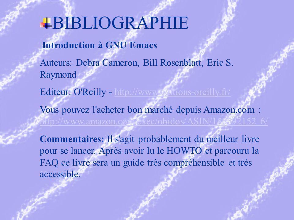 BIBLIOGRAPHIE Introduction à GNU Emacs Auteurs: Debra Cameron, Bill Rosenblatt, Eric S.