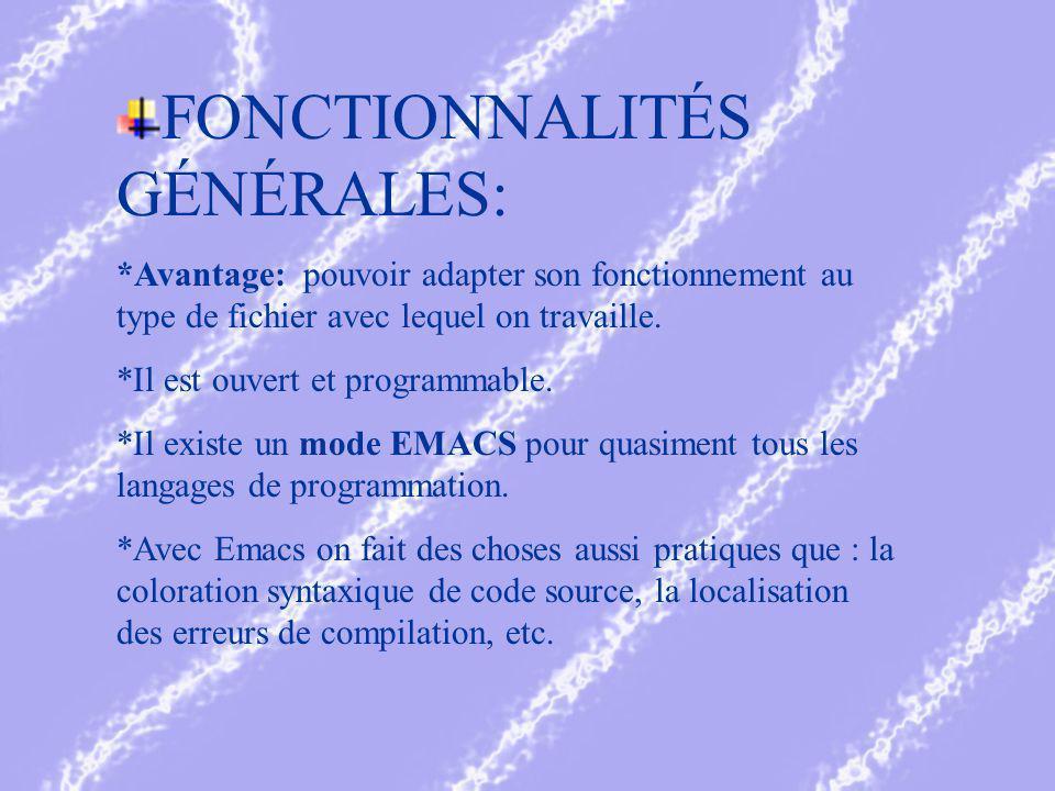 FONCTIONNALITÉS GÉNÉRALES: *Avantage: pouvoir adapter son fonctionnement au type de fichier avec lequel on travaille.