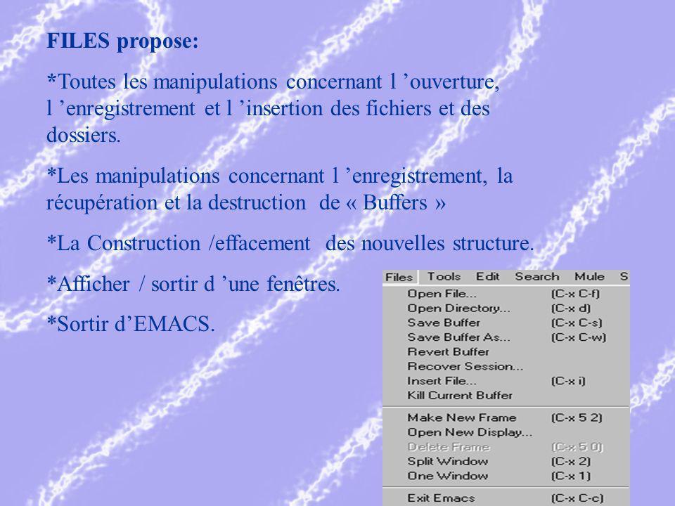 FILES propose: *Toutes les manipulations concernant l ouverture, l enregistrement et l insertion des fichiers et des dossiers.