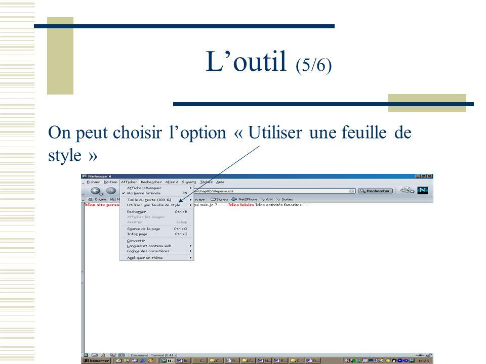 Loutil (5/6) On peut choisir loption « Utiliser une feuille de style »