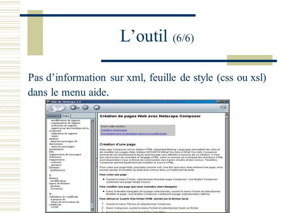 Loutil (6/6) Pas dinformation sur xml, feuille de style (css ou xsl) dans le menu aide.