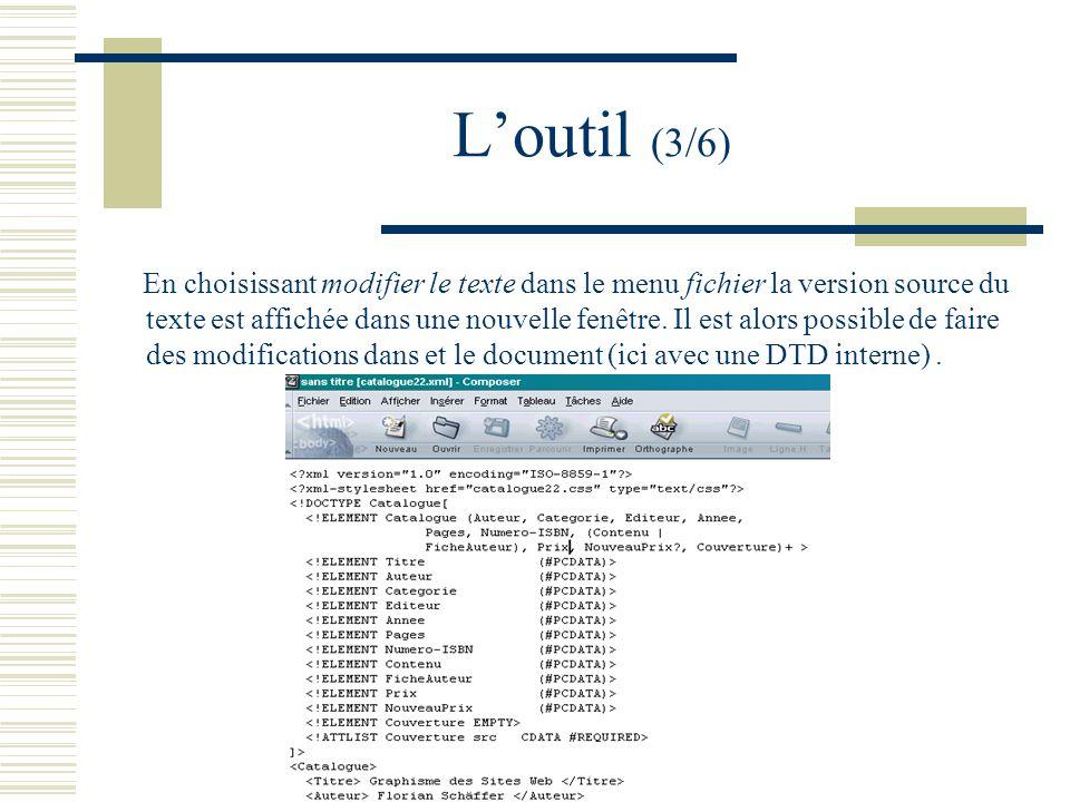 Loutil (3/6) En choisissant modifier le texte dans le menu fichier la version source du texte est affichée dans une nouvelle fenêtre.