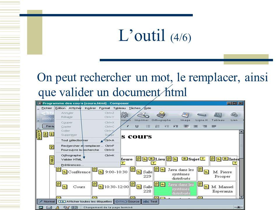 Loutil (4/6) On peut rechercher un mot, le remplacer, ainsi que valider un document html