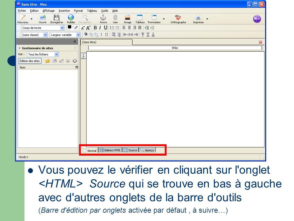 Vous pouvez le vérifier en cliquant sur l'onglet Source qui se trouve en bas à gauche avec d'autres onglets de la barre d'outils (Barre d'édition par