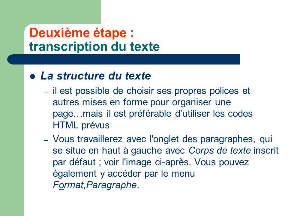 Deuxième étape : transcription du texte La structure du texte – il est possible de choisir ses propres polices et autres mises en forme pour organiser