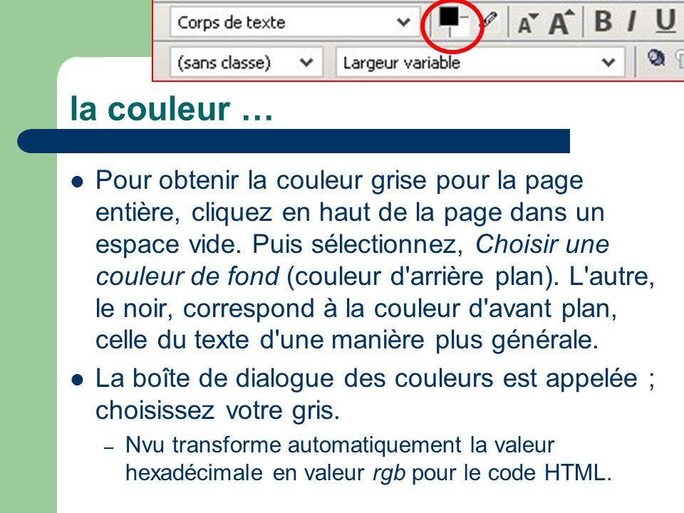la couleur … Pour obtenir la couleur grise pour la page entière, cliquez en haut de la page dans un espace vide. Puis sélectionnez, Choisir une couleu